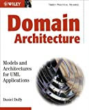 Domain Architectures - Models and Architecturesfor UML Applications