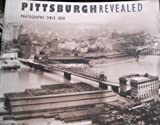 Pittsburgh Revealed, Carnegie Museum of Art Staff, 082295656X