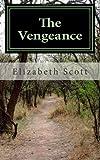 The Vengeance, Elizabeth Scott, 1494380447