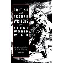 British and French Writers of the First World War: Comparative Studies in Cultural History