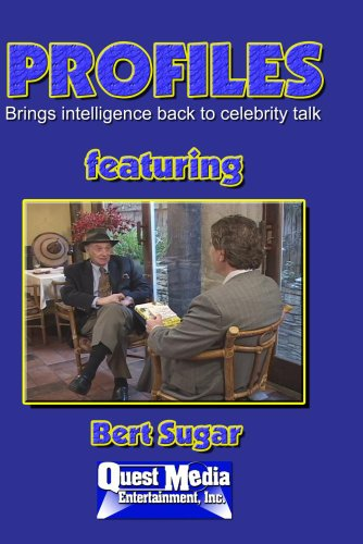PROFILES featuring Bert Sugar
