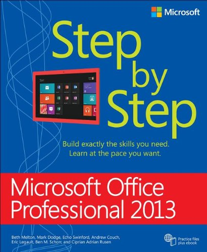 Microsoft Office Professional 2013 Step by Step by Andrew Couch , Ben M. Schorr , Beth Melton , Ciprian Adrian Rusen , Echo Swinford , Eric Legault , Mark Dodge, Publisher : Microsoft Press