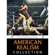 American Realism Collection (1865-1910): Adventures of Tom Sawyer,The Portrait of a Lady, Ragged Dick, Red Badge of Courage, The Awakening, McTeague, Call ... the Wild, House of Mirth, The Jungle, MORE