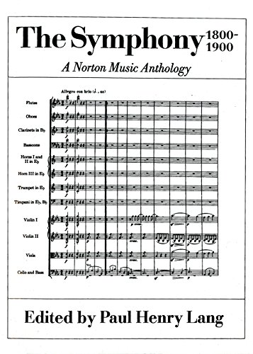 The Symphony 1800-1900: A Norton Music Anthology