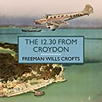 The 12.30 from Croydon | Freeman Wills Crofts