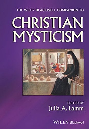 The Wiley-Blackwell Companion to Christian Mysticism (Wiley Blackwell Companions to Religion)