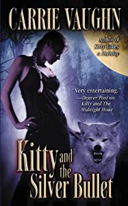 Kitty and the Silver Bullet (Kitty Norville Book 4)