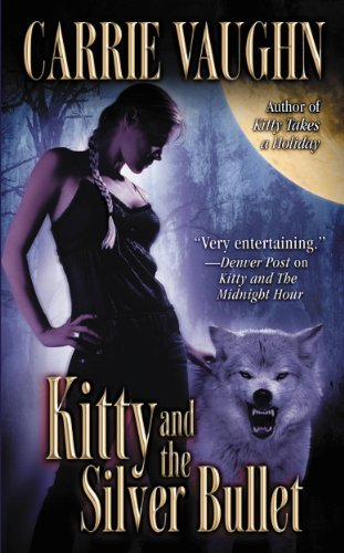 (Kitty and the Silver Bullet (Kitty Norville Book 4) )