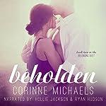 Beholden: The Belonging Duet #2 | Corinne Michaels