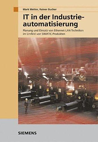 IT in der Industrieautomatisierung. Planung und Einsatz von Ethernet-LAN-Techniken