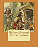 img - for The Further Adventures of Robinson Crusoe (1719) NOVEL by: Daniel Defoe book / textbook / text book