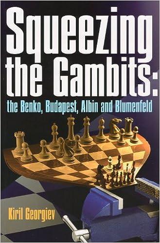Kiril Georgiev - Squeezing the Gambits: The Benko, Budapest, Albin and Blumenfeld 51l0NsDRdmL._SX327_BO1,204,203,200_