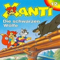 Die schwarzen Wölfe (Xanti 12)