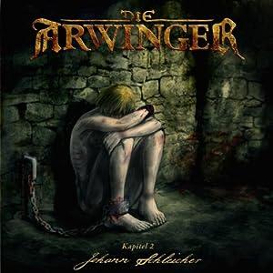 Johann Schleicher (Die Arwinger 2) Hörspiel