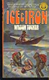Ice and Iron, Wilson Tucker, 0345246608