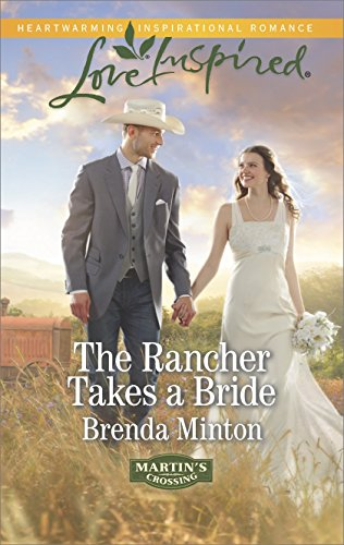 The Rancher Takes a Bride (Martin's Crossing Book 2)