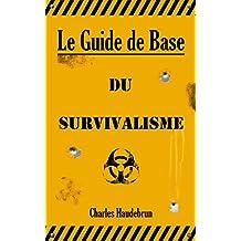 Le Guide de Base du Survivalisme (French Edition)