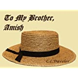 To My Brother, Amish