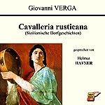 Cavalleria rusticana: Sizilianische Dorfgeschichten | Giovanni Verga