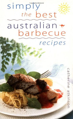 Download simply the best australian barbecue recipes book pdf download simply the best australian barbecue recipes book pdf audio forumfinder Images