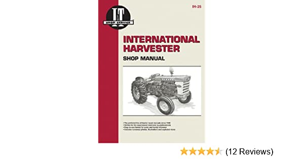 international harvester shop manual series 460 560 606 660 2606 i rh amazon com Shop Manuals 1404 Shop Manuals 1404