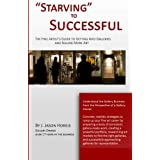 """""""Starving"""" to Successful: The Fine Artist's Guide to Getting Into Galleries and Selling More Art"""