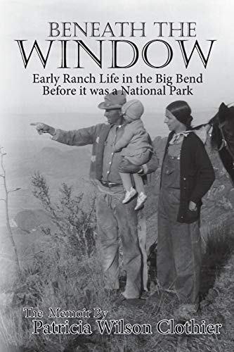 Beneath the Window: Early Ranch Life in the Big Bend Country (Making A Living In The Stock Market)