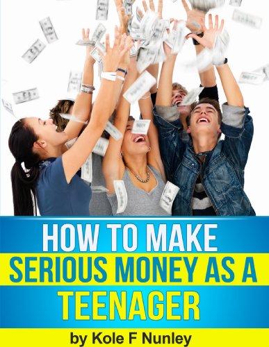 How To Make Serious Money as a Teenager