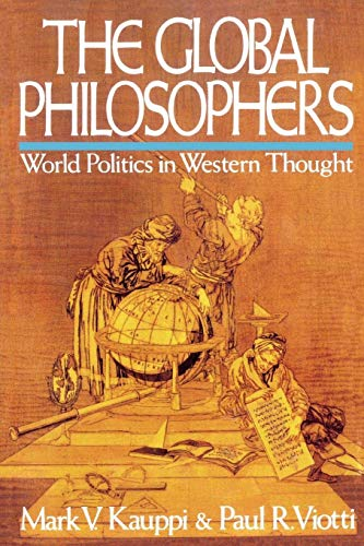 The Global Philosophers: World Politics in Western Thought, 1st Edition (Issues in World Politics)