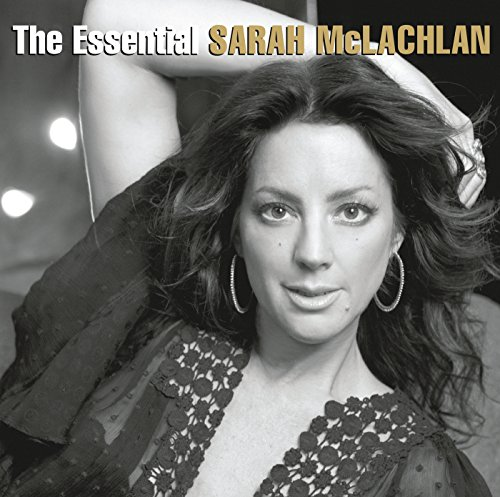 The Essential Sarah McLachlan (Best Of Sarah Mclachlan)