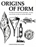 img - for Origins of Form: The Shape of Natural and Man Made Things - Why They Came to be the Way They are and How They Change by Christopher Williams (1995-12-01) book / textbook / text book