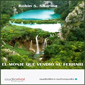 El monje que vendió su ferrari [The Monk Who Sold His Ferrari] Audiobook