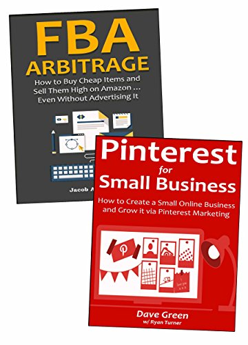 Make Money Now: Two Profitable Ways to Start a New Business… Pinterest for Small Business & Amazon FBA Arbitrage