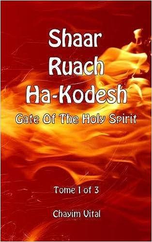 Shaar Ruach Ha-Kodesh - Gate of the Holy Spirit - Tome 1 of 3