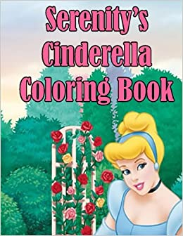 amazoncom serenitys cinderella coloring book high quality personalized coloring book 9781511608268 adycat publishing books