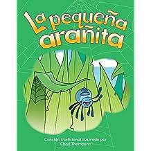 La pequeña arañita (The Itsy Bitsy Spider) (Spanish Version) (Early Childhood Themes) (Spanish Edition)