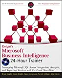 img - for Knight's Microsoft Business Intelligence 24-Hour Trainer (Book & DVD) [Paperback] [2010] (Author) Brian Knight, Devin Knight, Adam Jorgensen, Patrick LeBlanc, Mike Davis book / textbook / text book