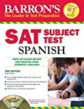 Barron's SAT Subject Test: Spanish [With CD (Audio)]   [BARRON SAT SUBJECT TES-3E W/CD] [Paperback]