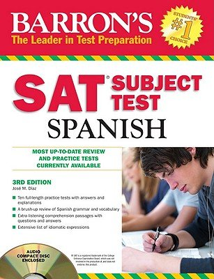 Barron's SAT Subject Test: Spanish [With CD (Audio)]   [BARRON SAT SUBJECT TES-3E W/CD] [Paperback] by Barron's Educational Series.