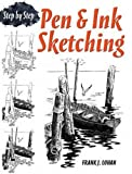 Pen & Ink Sketching: Step by Step (Dover Art Instruction)