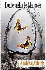 Donde vuelan las mariposas (Spanish Edition)