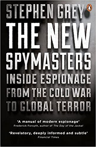The New Spymasters: Inside Espionage from the Cold War to Global Terror by Stephen Grey (2016-02-04)