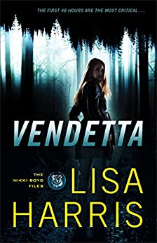 Vendetta (The Nikki Boyd Files Book #1) by [Harris, Lisa]