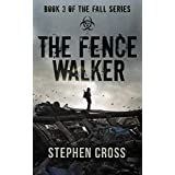 The Fence Walker: Book 3 of The Fall Series