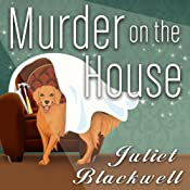 Murder on the House: Haunted Home Renovation Series, Book 3 | Juliet Blackwell