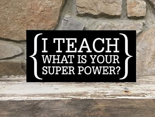 I teach what is your super power? - 6