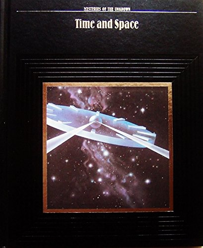 Time and Space (Mysteries of the Unknown)