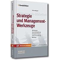 Strategie und Management-Werkzeuge: Marktanalyse, Geschäftsfeldplanung, Strategieentwicklung, Unternehmensführung, Marketing (Handelsblatt Mittelstands-Bibliothek)