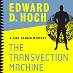 The Transvection Machine: Carl Crader Mysteries, Book 1 | Edward D. Hoch