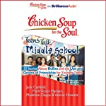 Chicken Soup for the Soul: Teens Talk Middle School | Jack Canfield,Mark Victor Hansen,Madeline Clapps,Valerie Howlett